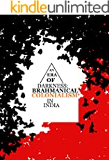 An Era of Darkness: Brahmanical Colonialism in India