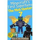 The Mob Hunter 7: Rise of the Phantom (Unofficial Minecraft Superhero Series) (Minecraft's First Superhero)