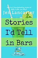 Stories I'd Tell in Bars Kindle Edition