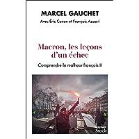 Macron, les leçons d'un échec: Comprendre le malheur français II