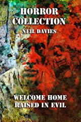 Horror Collection: Welcome Home & Raised In Evil: Two Complete Novels In One Volume Kindle Edition