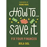 How To Save It: Fix Your Finances (Merky How To)