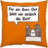 """Sheepworld 44194 Baumwollkissen """"Für ein Burn Out fehlt mir einfach die Zeit!"""", 40 cm x 40 cm, orange"""
