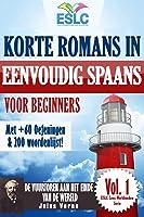 """Korte Romans in Eenvoudig Spaans voor Beginners met +60 Oefeningen & 200 Woordenlijst!: """"De vuurtoren aan het einde van..."""