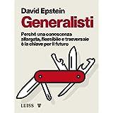 Generalisti: Perché una conoscenza allargata, flessibile e trasversale è la chiave per il futuro (Italian Edition)