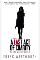 A Last Act Of Charity (Killing Sisters Book 1) Kindle Edition