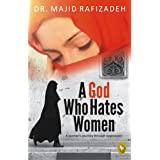 A God Who Hates Women: A Woman's Journey Through Oppression