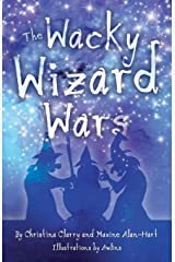 The Wacky Wizard Wars: Madcap Wicked Wizards and Witches Star in a Comedy Hit Paperback