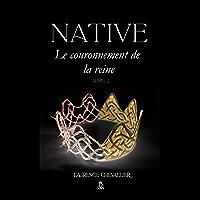 Native - Le couronnement de la reine, Tome 2