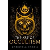 The Art of Occultism: The Secrets of High Occultism & Inner Exploration: 2 (The Sacred Mystery)