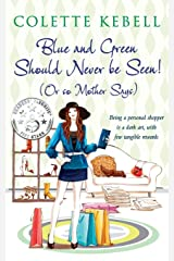Blue and Green Should Never Be Seen! (Or so Mother Says) Paperback