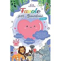 Favole per Bambini: Tante Storie che Ispirano la Fiducia in se Stessi, il Coraggio, l'Amicizia e la Morale   Per Bambini…