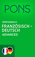 PONS Wörterbuch Französisch -> Deutsch Advanced / PONS Dictionnaire Français -> Allemand Advanced (French Edition)