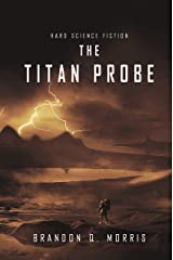 The Titan Probe: Hard Science Fiction (Ice Moon Book 2) Kindle Edition