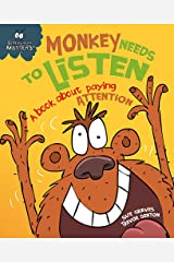 Monkey Needs to Listen - A book about paying attention (Behaviour Matters) Paperback