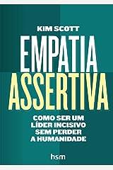 Empatia Assertiva. Como Ser Um Líder Incisivo sem Perder a Humanidade Paperback