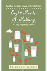 Eight Maids A-Milking: Twelve Deadly Days of Christmas Kindle Edition