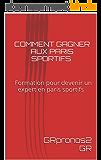 Comment gagner aux paris sportifs : Formation pour devenir un expert en paris sportifs