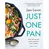 Just One Pan: Over 100 easy and creative recipes for home cooking: 'Simple but delicious one-pot dishes' Daily Mail