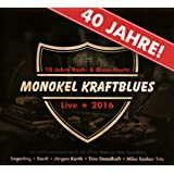 40 Jahre Monokel Kraftblues.Live 2016