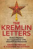 The Kremlin Letters – Stalin`s Wartime Correspondence with Churchill and Roosevelt