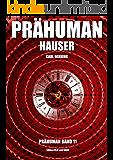 Prähuman - Folge 11: Hauser