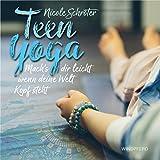 Teen Yoga: Mach's dir leicht, wenn deine Welt Kopf steht