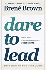Dare to Lead: Brave Work. Tough Conversations. Whole Hearts. Paperback