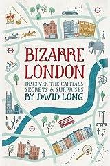 Bizarre London: Discover the Capital's Secrets & Surprises Hardcover