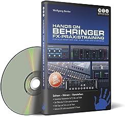 Hands on Behringer FX-Praxistraining - Der umfassende Lernkurs (PC+Mac+Tablet)