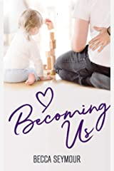 Becoming Us (True-Blue Book 3) Kindle Edition