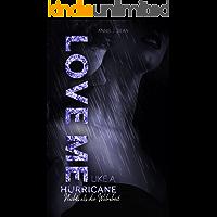 Love Me Like A Hurricane: Nichts als die Wahrheit