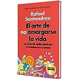 El arte de no amargarse la vida (edición especial): Las claves del cambio psicológico y la transformación personal (Divulgaci