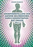 """Teil 2 Wiederherstellung Der Materie Des Menschen Durch Konzentration Auf Zahlen"""" (German Edition)"""