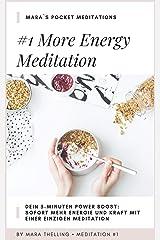 MARA`s POCKET MEDITATIONS: #1 More Energy Meditation - Dein 5-Minuten Power Boost: Sofort mehr Kraft und Energie mit einer einzigen Meditation Kindle Ausgabe