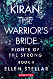 Kiran: The Warrior's Bride: A Brave Woman's Struggle for Freedom (Rights of the Strong Book 2) (English Edition)