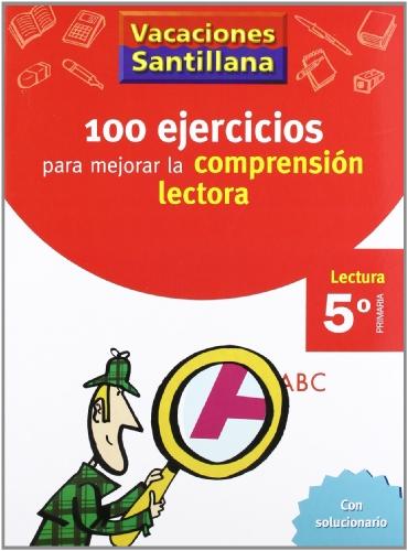 Vacaciónes Santillana 100 Ejercicio Para Mejorar La Comprension Lectora 5 Lectura PriMaría - 9788429409239 por Varios autores