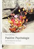 Positive Psychologie: Ein Handbuch für die Praxis