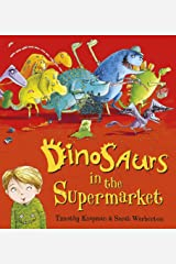 Dinosaurs in the Supermarket! Paperback