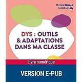Dys : Outils et adaptations dans ma classe