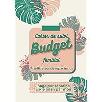 Cahier de suivi budget familial, planificateur de repas inclus, 1 page par semaine, 1 page bilan par mois: 1 an à…