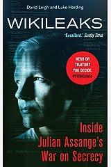 WikiLeaks: Inside Julian Assange's War on Secrecy Kindle Edition