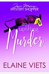 An Uplifting Murder (Josie Marcus, Mystery Shopper Book 6) Kindle Edition