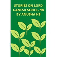 Stories on lord Ganesh Series - 18: From various sources of Ganesh Purana
