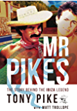 Mr Pikes: The Story Behind The Ibiza Legend (English Edition)
