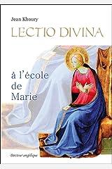 Lectio Divina à l'Ecole de Marie (French Edition) Kindle Edition