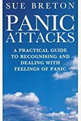 Panic Attacks: A Practical Guide to Recognising and Dealing With Feelings of Panic Paperback