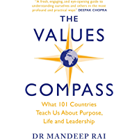 The Values Compass: [*THE SUNDAY TIMES BUSINESS BESTSELLER*] What 101 Countries Teach Us About Purpose, Life and…
