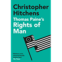 Thomas Paine's Rights of Man: A Biography (BOOKS THAT SHOOK THE WORLD Book 10) (English Edition)
