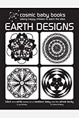 EARTH DESIGNS: Black and White Book for a Newborn Baby and the Whole Family: Black and White Book for a Newborn Baby and the Whole Family: Volume 1 Paperback